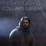 Premier: Schoolboy Q – Collard Greens feat. Kendrick Lamar (Slow Graffiti Mega Edit)