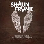 Coldplay – Magic (Shaun Frank Club Cover)
