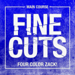 FINE CUTS.001 – Four Color Zack