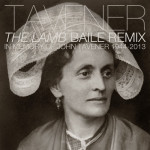 John Tavener – The Lamb (BAILE Remix)