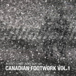 Canadian Footwork Vol. 1