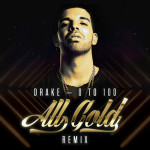 Drake – 0 To 100 (ALL GOLD REMIX)