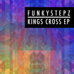 Funkystepz – Kings Cross EP
