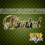 The Blunt Sinatras – Blunted EP