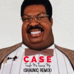Premier: Case – Touch Me Tease Me feat. Foxy Brown and Mary J. Blige (Shaunic Remix)