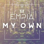 Empia – My Own