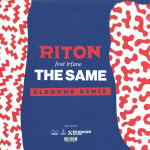 Riton – The Same feat. Irfane (SLDGHMR Remix)