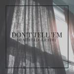 Jeremih – Don't Tell 'Em (Death Ledger Edit)
