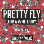 The Offspring – Pretty Fly For A White Guy (Matt Zanardo's 'Anthem' Remix)