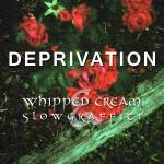 Premiere: Whipped Cream & Slow Graffiti – Deprivation