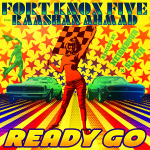 Fort Knox Five – Ready Go Feat. Raashan Ahmad (Original Mix)