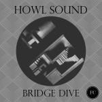 Premiere: Howl Sound – Bridge Dive