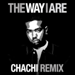 Timbaland – The Way I Are (Chachi Remix)