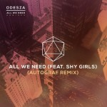 ODESZA – All We Need feat. Shy Girls (Autograf Remix)