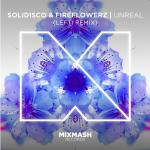 Solidisco & Fireflowerz – Unreal (Lefti Remix)