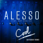 Alesso – Cool feat. Roy English (Autograf Remix)
