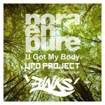 Nora En Pure – U Got My Body (UFO Project Remake)