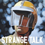 Exclusive Playlist: Strange Talk