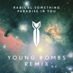 Premiere: Radical Something – Paradise In You (Young Bombs Remix)