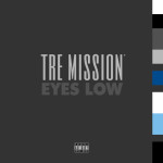 Tre Mission – Eyes Low