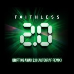 Faithless – Drifting Away 2.0 (Autograf Remix)