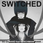 So Durand – Switched feat. HenchmanFrank