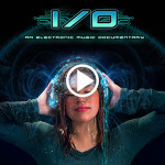 I/O: An Electronic Music Documentary