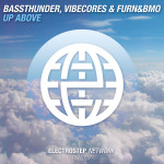 Bassthunder, Vibecores, Furn&Bmo – Up Above