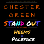 """VIDEO PREMIERE! Chester Green """"Stand Out"""" Ft. Heems x Paleface"""