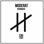 Moderat – Reminder (CRi Remix)