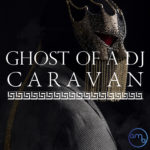 Ghost of a DJ  – Caravan feat. Lizzy Ashliegh