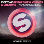 Vicetone ft. Cosmos & Creature – Bright Side (Two Friends Remix)