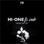 Hi-One ft. Wädé – Heatin Up