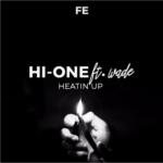 Hi-One ft. Wädé – Heatin Up