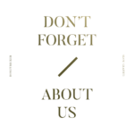 DJ HOMEWRECKER X SLOW GRAFFITI – Don't Forget About Us