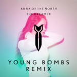 Anna of the North – The Dreamer (Young Bombs Remix)