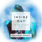 The Chainsmokers ft. Charlee – Inside Out (ARMNHMR Remix)