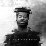 R.LUM.R – Frustrated