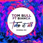 Tom Bull ft Bianca – Take it All