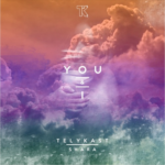 TELYKast – You & I (feat. Shara)