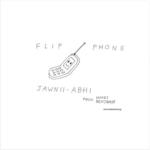 Jawnii Abhi – Flip Phone (prod. by Hovey Benjamin)