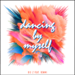 Big Z – Dancing By Myself (feat. Remmi)