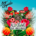 Big Gigantic – All Of Me (Feat. Logic & Rozes)