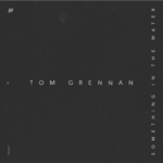 Tom Grennan – Something In The Water