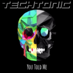 Techtonic – You Told Me