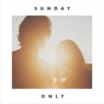 Sunday – Only