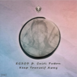 EGZOD Feat. Caiti Patton – Keep Yourself Away