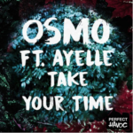 Osmo – Take Your Time ft. Ayelle