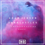 Adam Jensen – Sandcastles (ToWonder x Severo Remix)