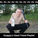 Guappy's Giant Travel Playlist part deux